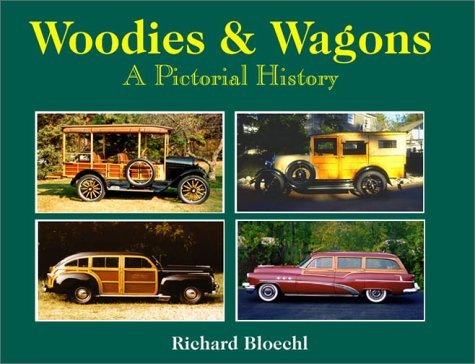 Woodies & Wagons by Richard Bloechl (2000-12-24)