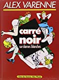 img - for Carre  noir sur dames blanches (L'Echo des savanes) (French Edition) book / textbook / text book