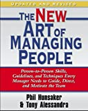 img - for The New Art of Managing People, Updated and Revised: Person-to-Person Skills, Guidelines, and Techniques Every Manager Needs to Guide, Direct, and Motivate the Team book / textbook / text book