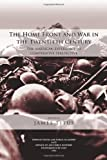 The Home Front and War in the Twentieth Century: the American Experience in Comparative Perspective, James Titus, 1478146362