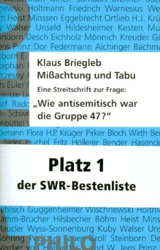 Missachtung und Tabu. Eine Streitschrift zur Frage: Wie antisemitisch war die Gruppe 47?