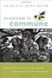 Kingdom to Commune: Protestant Pacifist Culture between World War I and the Vietnam Era