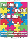 Teaching Toward Solutions, Linda Metcalf, 1904424074