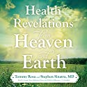 Health Revelations from Heaven and Earth Audiobook by Tommy Rosa, Stephen Sinatra MD Narrated by Robertson Dean, Malcolm Hillgartner