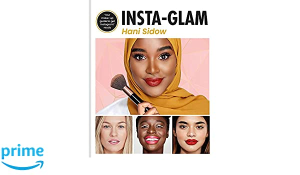 Instaglam: Your must-have make-up primer to get Instagram ready: Hani Sidow: 9780857836557: Amazon.com: Books