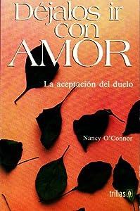 Paperback Dejalos ir con Amor: La aceptacion del duelo /  Letting Go With Love: The Grieving Process [Spanish] Book