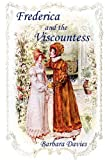 Frederica and the Viscountess, Barbara Davies, 1934452483