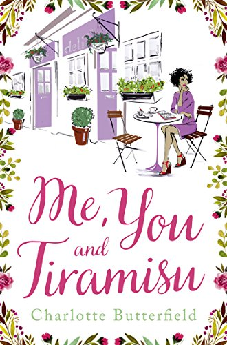 Me, You and Tiramisu by [Butterfield, Charlotte]