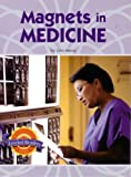 img - for Magnets in Medicine (Physical Science: Exploring and Using Energy) book / textbook / text book
