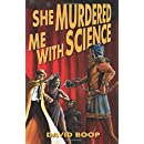 She Murdered Me with Science (The Noel R. Glass Mysteries) (Volume 1)