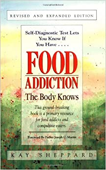 Book Food Addiction: The Body Knows: Revised & Expanded Edition