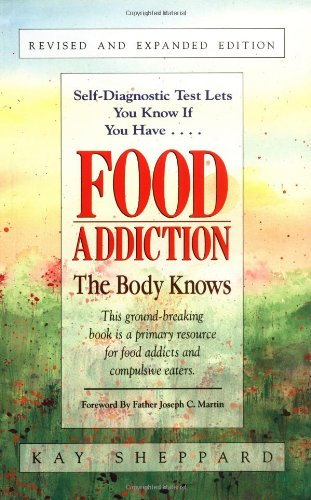 Food Addiction: The Body Knows: Revised & Expanded Edition