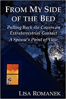 From My Side of the Bed: Pulling Back the Covers on Extraterrestrial Contact, a Spouse's Point of View