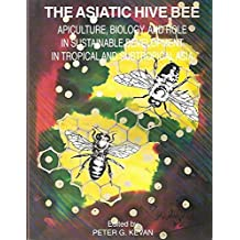 The Asiatic hive bee: Apiculture, biology, and role in sustainable develpment in tropical and subtropical Asia