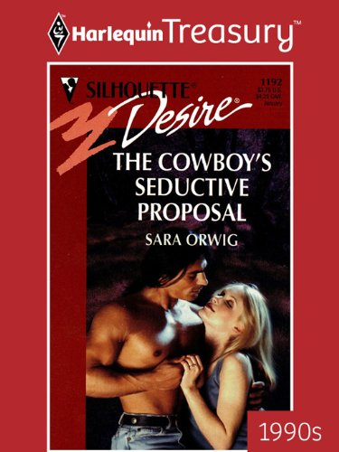 (The Cowboy's Seductive Proposal (Silhouette Desire Book 1192))