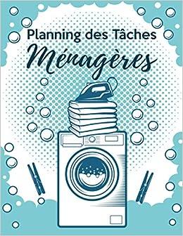 Planning Des Taches Menageres Planificateur Semainier Pour Une Organisation De La Maison Nettoyage Entretien Planning Semaine Pour Fiches Semaines 2 Annees French Edition Edition Awzxd9f2v57p 9798682556144 Amazon Com Books