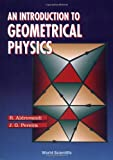 An Introduction to Geometrical Physics, Aldrovandi, R. and Pereira, J. G., 9810222327