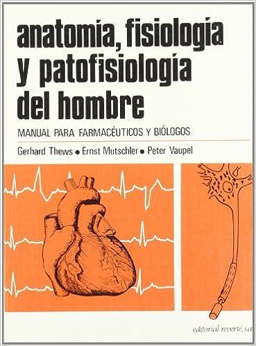 anatomia, fisiologia y patofisiologia del hombre 1? edicion: g ...