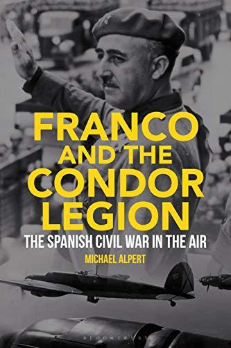 Franco And The Condor Legion por Michael Alpert