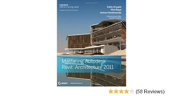 amazon com mastering autodesk revit architecture 2011 rh amazon com Revit Architecture Suite Revit Architecture Designs