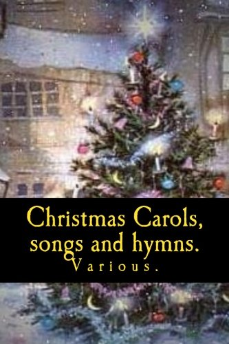 Christmas Carols,  songs and hymns.
