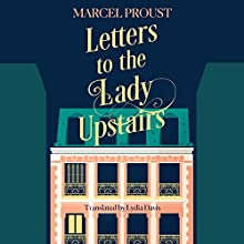 Letters to the Lady Upstairs Audiobook by Marcel Proust, Lydia Davis - translator Narrated by Richard Hope