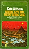 Where Late the Sweet Birds Sang, Kate Wilhelm, 0671435329