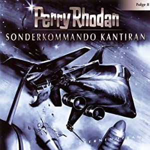 Sonderkommando Kantiran (Perry Rhodan Sternenozean 8) Hörspiel