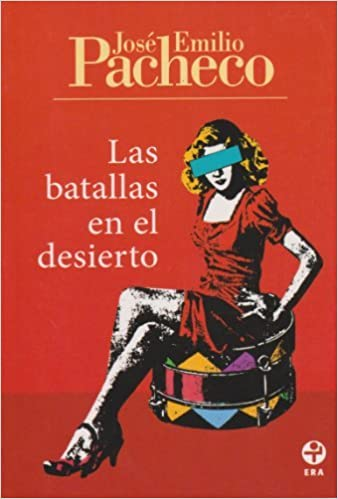 Las batallas en el desierto (Spanish Edition) by Jose Emilio Pacheco (2011-08-19): Amazon.com: Books