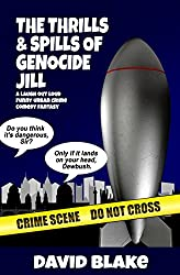 The Thrills & Spills of Genocide Jill: A laugh out loud funny urban crime comedy fantasy (Inspector Capstan Book 3)