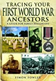 Tracing Your First World War Ancestors: A Guide for Family Historians (Tracing Your Ancestors)