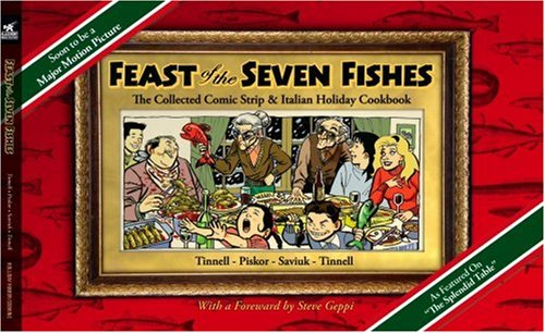 Feast of the Seven Fishes: The Collected Comic Strip and Italian Holiday Cookbook by Robert Tinnell, Shannon Colaianni Tinnell
