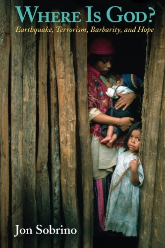 Where Is God?: Earthquake, Terrorism, Barbarity, and Hope