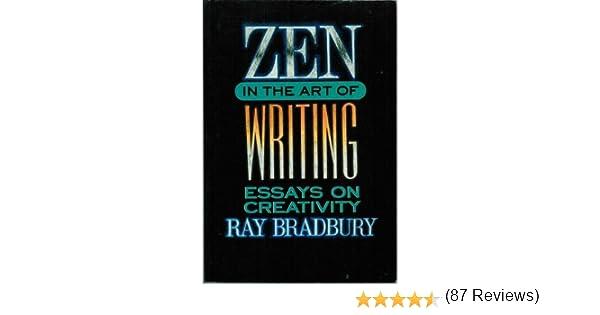 zen in the art of writing ray bradbury com zen in the art of writing ray bradbury 9781877741012 com books