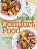 Cooking Light Comfort Food: Home-Cooked, Delicious Classics Made Light