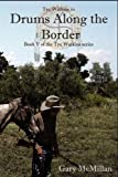 Drums along the Border, Gary McMillan, 0980085470