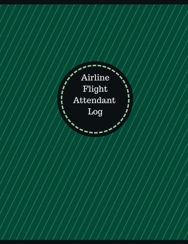 Airline Flight Attendant Log (Logbook, Journal - 126 pages, 8.5 x 11 inches): Airline Flight Attendant Logbook (Professional Cover, Large) (Manchester Designs/Record Books)