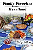 Family Favorites from the Heartland, Sally Jadlow, 1490463275