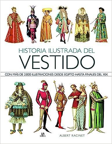 Historia Ilustrada del Vestido (Historia de la Moda): Amazon.es: Racinet, Albert, Franco, Manuel: Libros