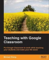 Teaching with Google Classroom Front Cover