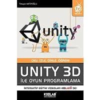 Unity 3D İle Oyun Programlama: Oku, İzle, Dinle, Öğren! İnteraktif Eğitim Videoları Kodlab Tv'de!