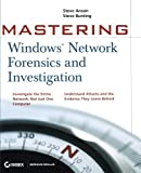 Mastering Windows Network Forensics and Investigation, Steve Bunting and Steven Anson, 0470097620
