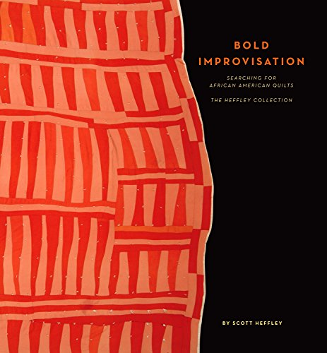 Search : Bold Improvisation: Searching for African-American Quilts - The Heffley Collection