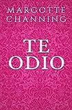 TE ODIO: Una Historia de Romance, Pasión y Suspense en la Época Victoriana (Spanish Edition)