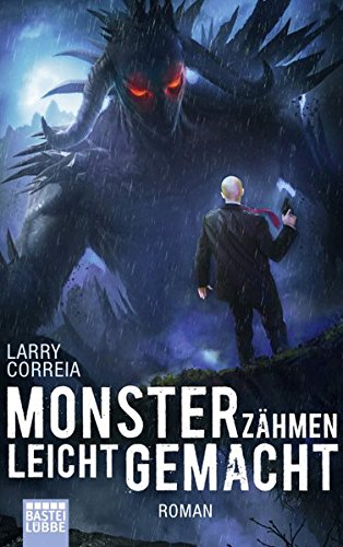 Monsterzähmen leicht gemacht: Roman (Monster Hunter, Band 6) Broschiert – 31. Januar 2019 Larry Correia Michael Krug 3404209389 FICTION / Fantasy / Urban