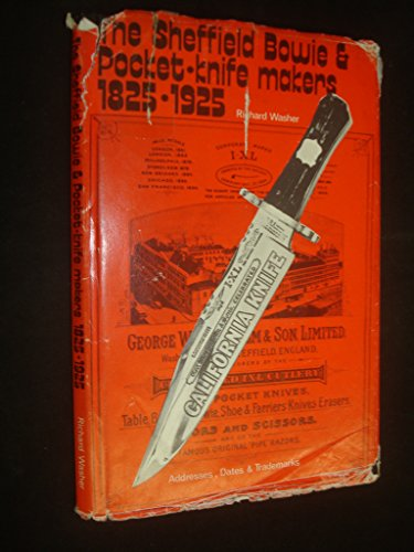 The Sheffield Bowie & pocket-knife makers, 1825-1925