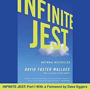 Infinite Jest: Part I With a Foreword by Dave Eggers Audiobook