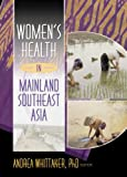 Women's Health in Mainland Southeast Asia, , 0789019892