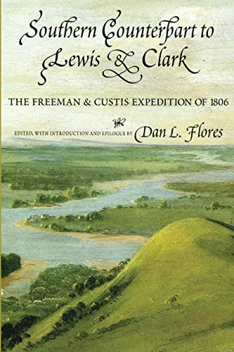 Southern Counterpart to Lewis and Clark: The Freeman and Custis Expedition of 1806 (American Exploration and Travel)]()