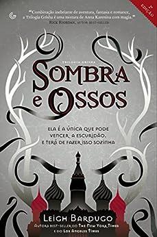 Sombra e Ossos (Trilogia Grisha Livro 1) por [Bardugo, Leigh]